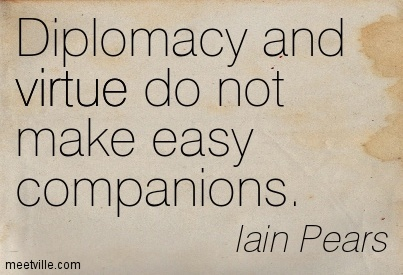 diplomacy-and-virtue-do-not-make-easy-companions