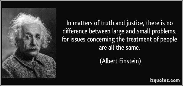 quote-in-matters-of-truth-and-justice-there-is-no-difference-between-large-and-small-problems-for-albert-einstein-56368