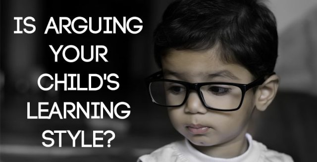 Is-Arguing-Your-Childs-Learning-Style