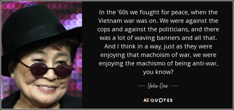 quote-in-the-60s-we-fought-for-peace-when-the-vietnam-war-was-on-we-were-against-the-cops-yoko-ono-22-4-0475