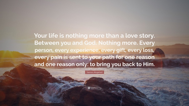 1771957-Yasmin-Mogahed-Quote-Your-life-is-nothing-more-than-a-love-story