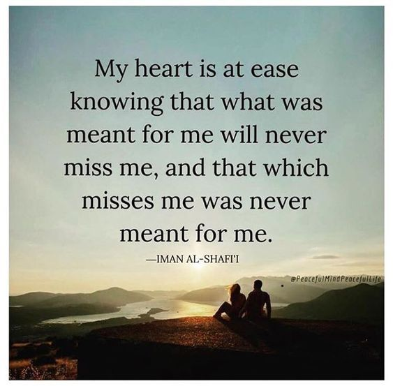 324472-My-Heart-Is-At-Ease-Knowing-That-What-Was-Meant-For-Me-Will-Never-Miss-Me-And-That-Which-Misses-Me-Was-Never-Meant-For-Me